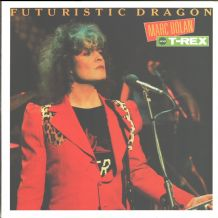 Marc Bolan and T. Rex - Futuristic Dragon